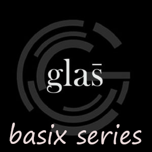 Glas Basix Series